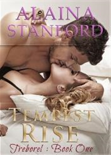 Alaina Stanford : Tempest Rise, Book 1 of Treborel Series