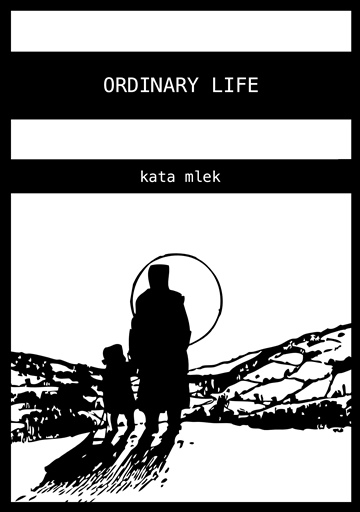 Ordinary Life by Kata Mlek