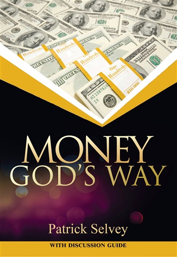 Money God's Way by Patrick Selvey