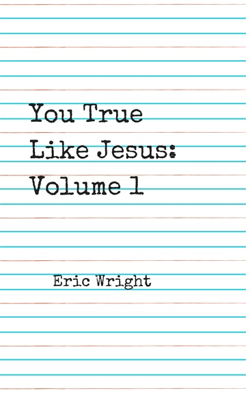 You True Like Jesus Volume 1