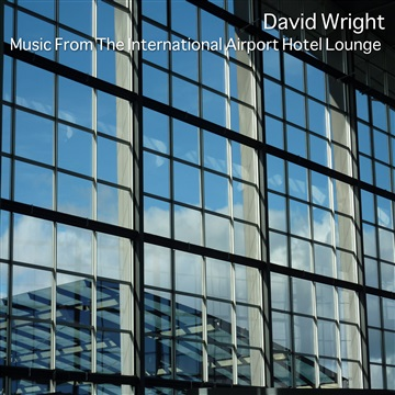 DV Wright : Music From The International Airport Hotel Lounge