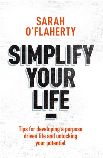 Sarah O'Flaherty : Simplify Your Life