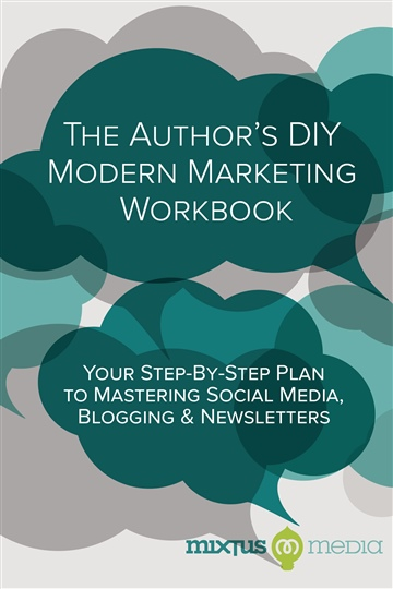 The Author's DIY Modern Marketing Workbook by Jenn & Marcus dePaula - Mixtus Media