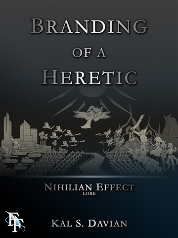 Branding of a Heretic (Nihilian Effect Lore: Book One) by Kal S. Davian