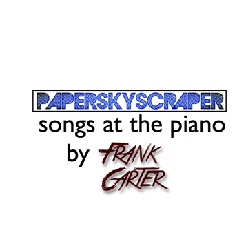 PaperSkyScraper songs at the piano by Frank Carter