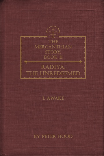 Peter Hood : Radiya, the Unredeemed     (I. Awake)