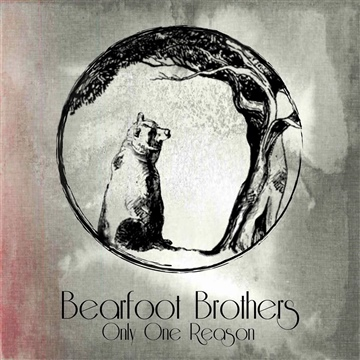 Bearfoot Brothers : Only One Reason EP