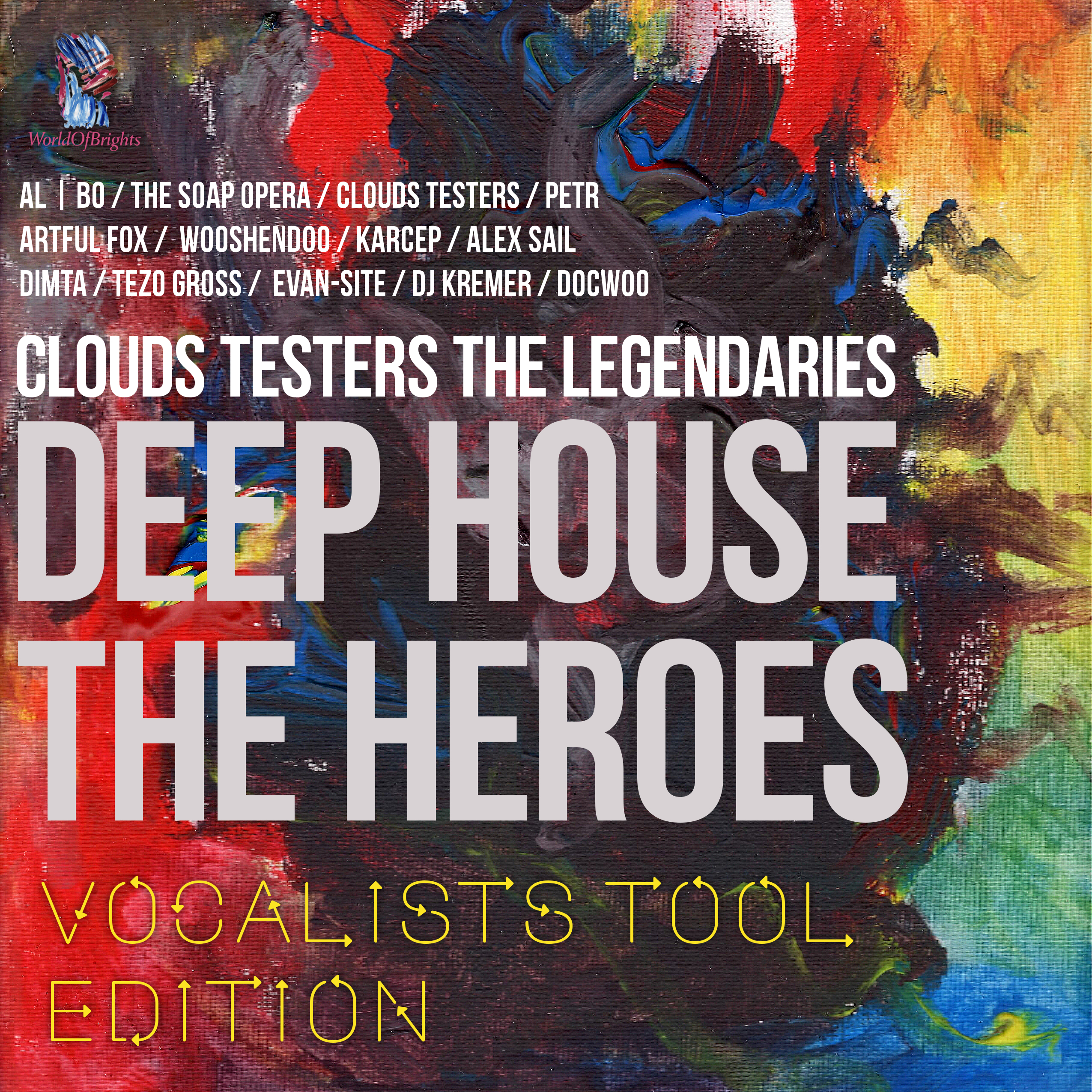 WorldOfBrights : al l bo, Clouds Testers - Deep House The Heroes Vol. III: Vocalist's Tool Edition