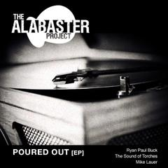 Poured Out [EP] by The Alabaster Project
