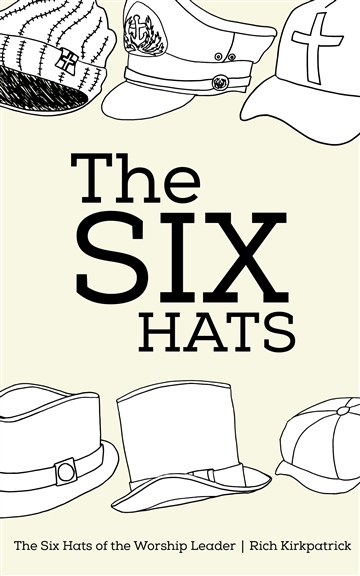 The Six Hats of the Worship Leader (SAMPLE)