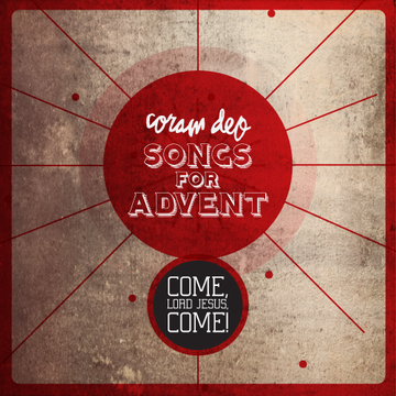 Coram Deo Church : Songs For Advent