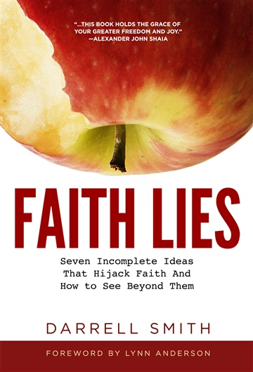 Faith Lies: Seven Incomplete Ideas That Hijack Faith and How to See Beyond Them (SAMPLE)