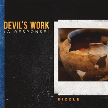 Devil's Work ( A Response) by Bizzle