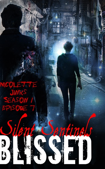 Blissed Season 1 Episode 7 Silent Sentinels by Nicolette Jinks