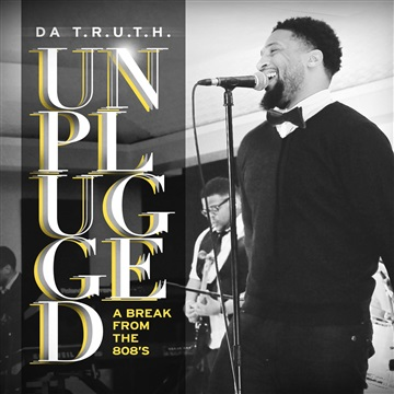 Da' T.R.U.T.H : Da' T.R.U.T.H Unplugged: A Break from the 808's