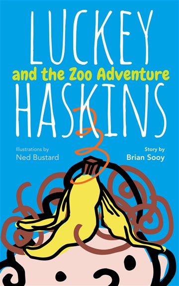 Brian Sooy : Luckey Haskins and the Zoo Adventure