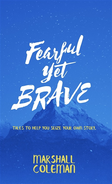 Fearful Yet Brave: Tales to Help You Seize Your Own Story