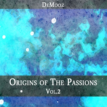 Origins of the Passions Vol.2 by DeMooz