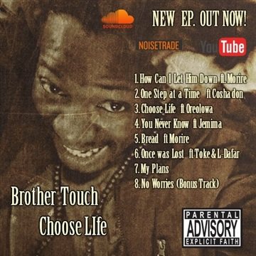 Choose Life (2017) by Brother Touch