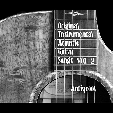 Original Instrumental Acoustic Guitar Songs VOL 2 by Antiqcool