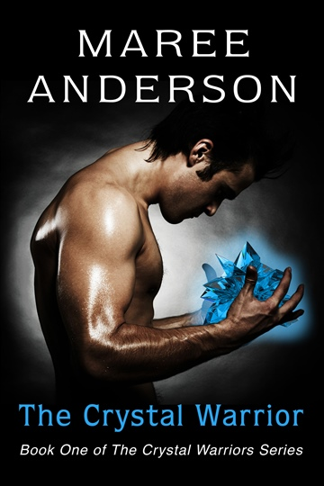 Maree Anderson : The Crystal Warrior (Book One of The Crystal Warriors Series)