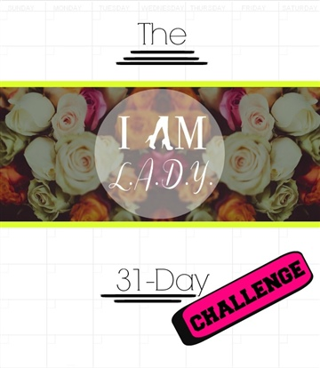 Ms. Melody Monroe : I AM L.A.D.Y. 31-Day Challenge