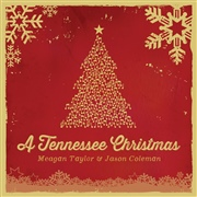 Meagan Taylor & Jason Coleman : A Tennessee Christmas