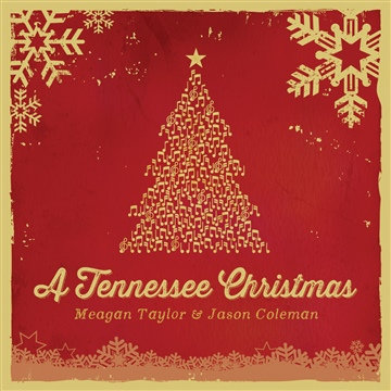 A Tennessee Christmas by Meagan Taylor & Jason Coleman