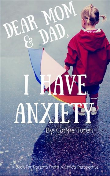Dear Mom & Dad, I Have Anxiety