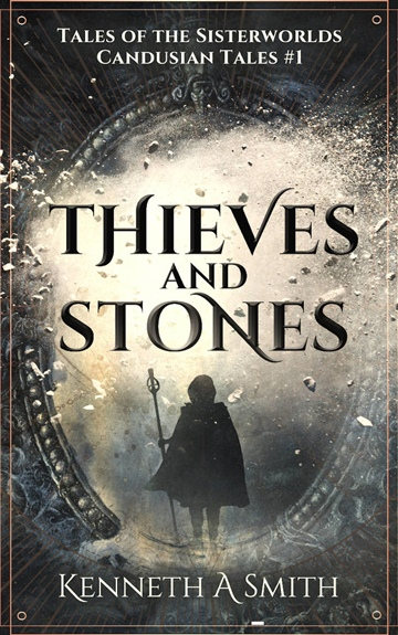 Thieves and Stones by Kenneth A Smith