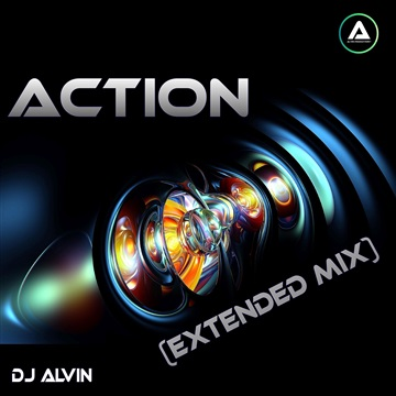 DJ Alvin - Action (Extended Mix) by ALVIN PRODUCTION ®
