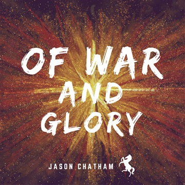 Of War and Glory by Jason Chatham