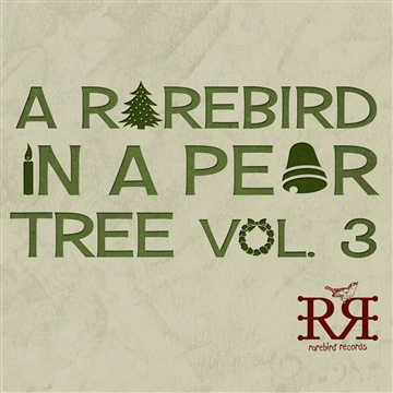 Rarebird Records : A Rarebird in a Pear Tree Vol. 3