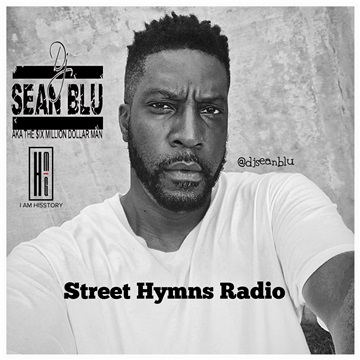 Street Hymns Radio July 14 2018 by DJ Sean Blu