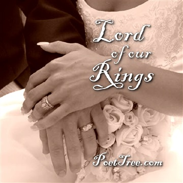 PoetTreecom : Lord of Our Rings (Scripture Songs On Marriage)