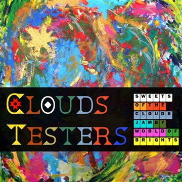 WorldOfBrights : Clouds Testers - Sweets Of The Clouds Jam
