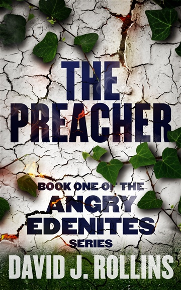Angry Edenites No. 1 - The Preacher by David J. Rollins