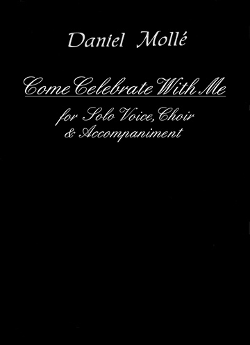 Come Celebrate With Me: for Solo Voice, Choir and Accompaniment