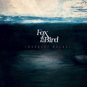 Fox and the Bird : Darkest Hours