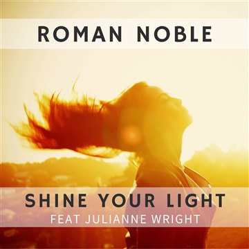 Shine Your Light (feat. Julianne Wright) by Roman Noble