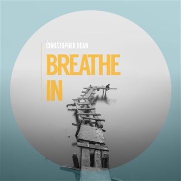 Breathe In  by Christopher Dean