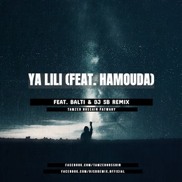 Balti - Ya Lili (feat. Hamouda) by DJ SB Remix by DJ SB Remix