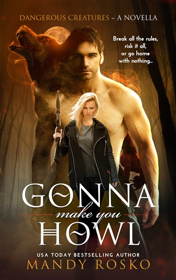 Mandy Rosko : Gonna Make You Howl (A Dangerous Creatures Novella)