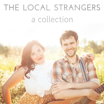 The Local Strangers : A Collection