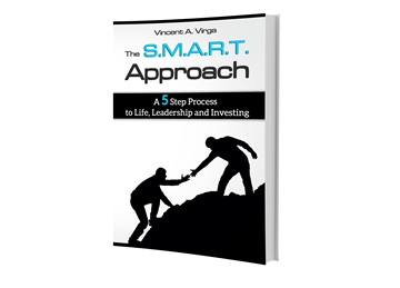 The S.M.A.R.T. Approach-A 5 Step Process to Life, Leadership and Investing