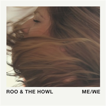 ME/WE by Roo & The Howl