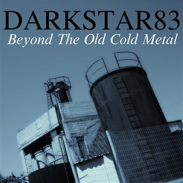Beyond The Old Cold Metal EP by Darkstar83