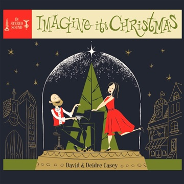 David and Deidre Casey : Imagine It's Christmas