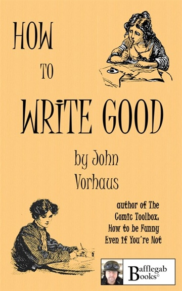 John Vorhaus : How to Write Good