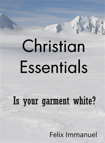 Christian Essentials by Felix Immanuel